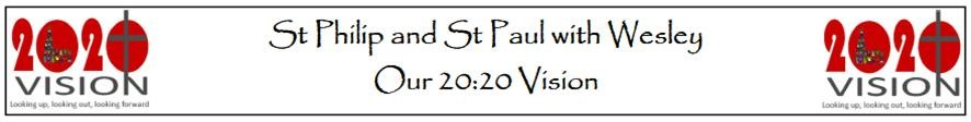 St Philip and St Paul with Wesley 2020 Vision